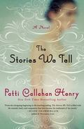 Stories We Tell : A Novel