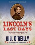 Lincoln's Last Days : The Shocking Assassination That Changed America Forever