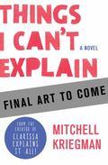 Things I Can't Explain : A Novel