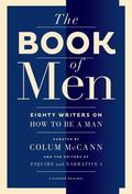 Book of Men : Eighty of the World's Best Writers on How to Be a Man
