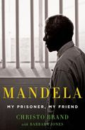 Mandela : My Prisoner, My Friend