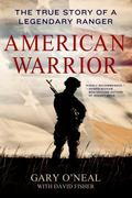 American Warrior : The True Story of a Legendary Ranger