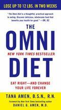 Omni Diet : The Revolutionary 70% PLANT + 30% PROTEIN Program to Lose Weight, Reverse Diseas...