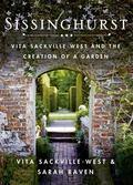 Sissinghurst: Vita Sackville-West and the Creation of a Garden