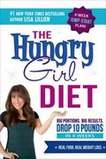 Hungry Girl Diet : Big Portions. Big Results. Drop 10 Pounds in 4 Weeks