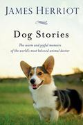 James Herriot's Dog Stories : Warm and Wonderful Stories about the Animals Herriot Loves Best