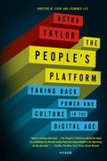 People's Platform : Taking Back Power and Culture in the Digital Age