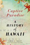 Captive Paradise : A History of Hawaii