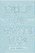 Wolf in White Van : A Novel