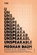 Unspeakable : And Other Subjects of Discussion