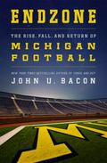 Endzone : The Rise, Fall, and Return of Michigan Football