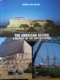 The American Nation: A History of the United Sates (Central Texas Edition)