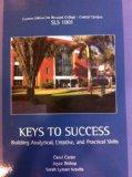 Keys to Success Building Analytical, Creative, and Practical Skills (Custom Edition for Brow...