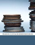 Pearson Custom Business Resources (Personal Financial Management)