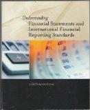 Understanding Financial Statements and International Financial Reporting Standards (Custom E...