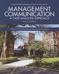 Management Communication: a Case-Analysis Approach : Second Custom Edition for Columbia Coll...