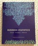 Business Statistics (Custom Edition for Boston University)