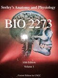 Seeley's Anatomy and Physiology BIO 2273 10th Edition Volume 1 Custom Edition for Uncc