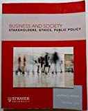 Business and Society: Stakeholders, Ethics, Public Policy (Strayer)