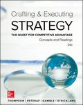Crafting and Executing Strategy : The Quest for Competitive Advantage: Concepts and Readings