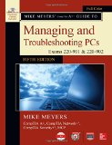 Mike Meyers' CompTIA A+ Guide to Managing and Troubleshooting PCs, Fifth Edition (Exams 220-...