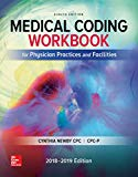 Medical Coding Workbook for Physician Practices and Facilities