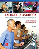 Exercise Physiology: Theory and Application to Fitness and Performance (B&B Physical Education)