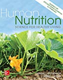 Human Nutrition: Science for Healthy Living Updated with 2015-2020 Dietary Guidelines for Am...