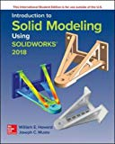 Introduction to Solid Modeling Using SolidWorks 2018