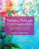 Title: Thinking Through Communication Seventh Edition