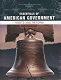 Essentials of American Government, Roots and Reform, 2012 Election Edition, Custom Edition f...