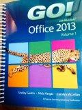 GO! with Microsoft Office 2013 Vol 1