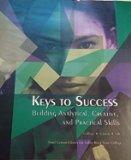 Key to Success: Building Analytical, Creative, and Practical Skills (College, Career, Life) ...
