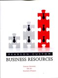 Business Resources - Pearson Custom Edition for Syracuse University - FIN 301 Essentials of ...