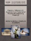 Francis v. Williams U.S. Supreme Court Transcript of Record with Supporting Pleadings