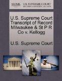 U.S. Supreme Court Transcript of Record Milwaukee & St P R Co v. Kellogg