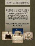 Buhl Independent School Dist No 3 in Twin Falls County, Idaho, v. Neighbors of Woodcraft U.S...