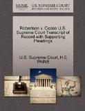Robertson v. Cease U.S. Supreme Court Transcript of Record with Supporting Pleadings