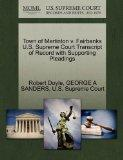 Town of Martinton v. Fairbanks U.S. Supreme Court Transcript of Record with Supporting Plead...