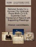 National Surety Co v. Kansas City Hydraulic Press Brick Co U.S. Supreme Court Transcript of ...
