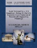 Bush Terminal Co v. S S Hauptman, Sidney M, the U.S. Supreme Court Transcript of Record with...