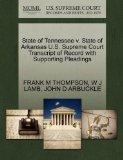 State of Tennessee v. State of Arkansas U.S. Supreme Court Transcript of Record with Support...