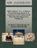 Miller Rubber Co v. Citizens' Trust & Savings Bank U.S. Supreme Court Transcript of Record w...