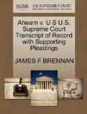 Ahearn v. U S U.S. Supreme Court Transcript of Record with Supporting Pleadings
