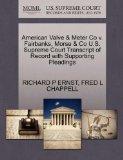 American Valve & Meter Co v. Fairbanks, Morse & Co U.S. Supreme Court Transcript of Record w...