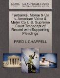 Fairbanks, Morse & Co v. American Valve & Meter Co U.S. Supreme Court Transcript of Record w...