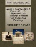 Jones v. Counties Gas & Electric Co U.S. Supreme Court Transcript of Record with Supporting ...