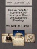 Roe, ex parte U.S. Supreme Court Transcript of Record with Supporting Pleadings