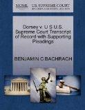 Dorsey v. U S U.S. Supreme Court Transcript of Record with Supporting Pleadings