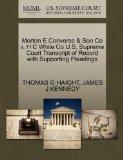 Morton E Converse & Son Co v. H C White Co U.S. Supreme Court Transcript of Record with Supp...